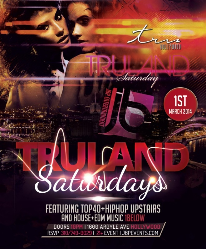 """Tru Hollywood Saturdays 2014 March 1 flyer700x845"""