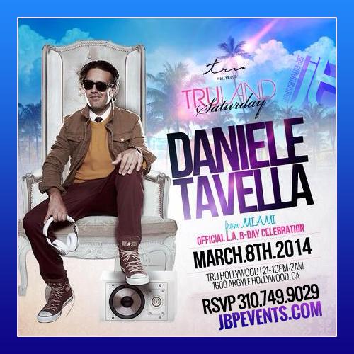 """""""Daniele Tavella Birthday 2014 Tru Hollywood 500x500"""""""