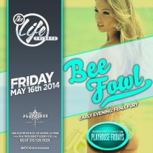 """Playhouse Hollywood Fridays BeeFowl"""