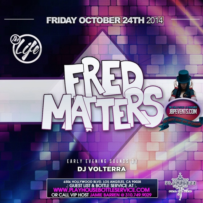"""Playhouse Nightclub Oct 24 Fred Matters"""