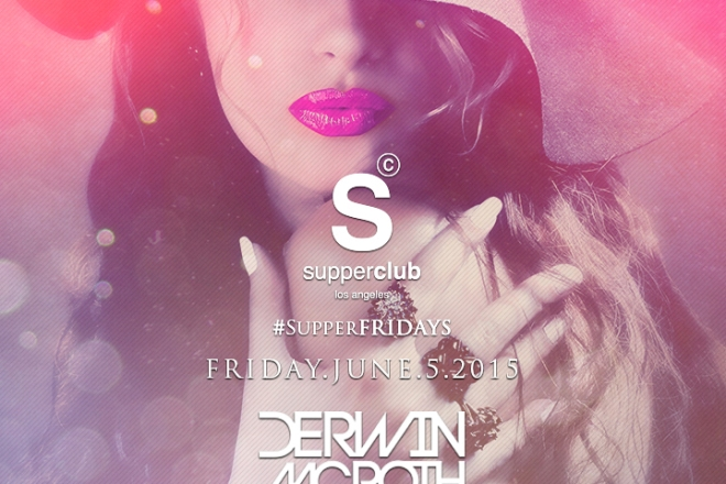 Supperclub LA Friday June5th 2015