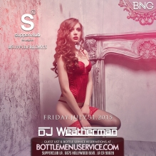 Supperclub Fridays Hollywood July 31st