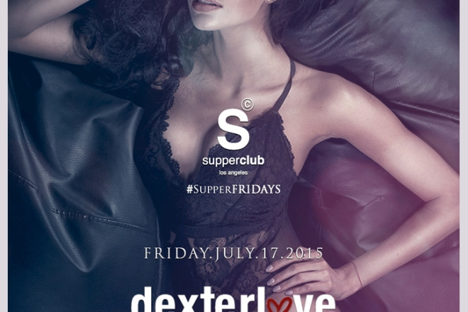 Supperclub Hollywood Friday July 17