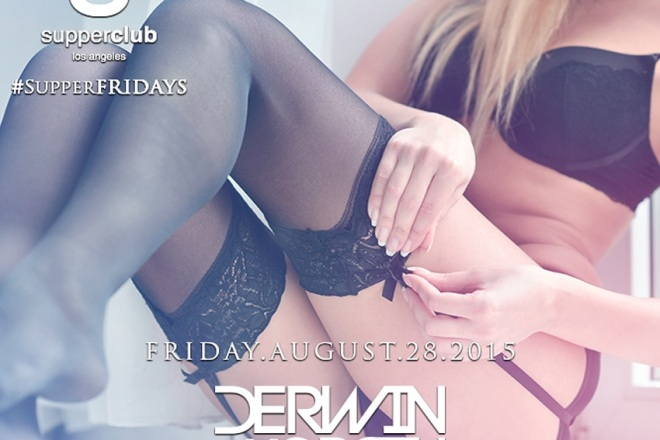 Supperclub LA Friday August 28