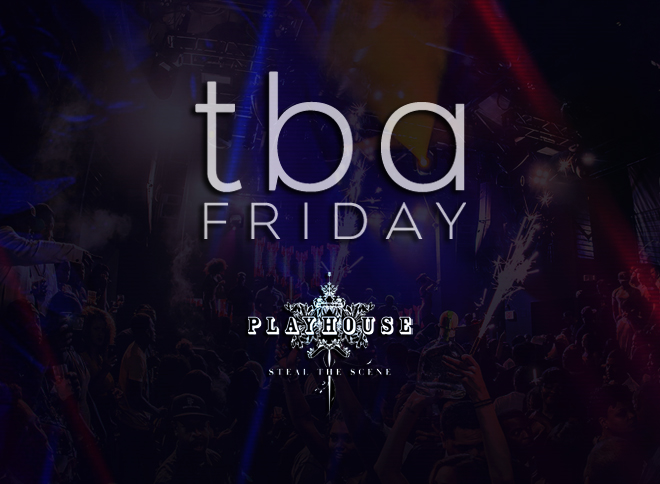 Playhouse Friday nights at Playhouse Hollywood